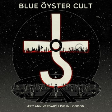45Th Anniversary - Live In London  par Blue Oyster Cult